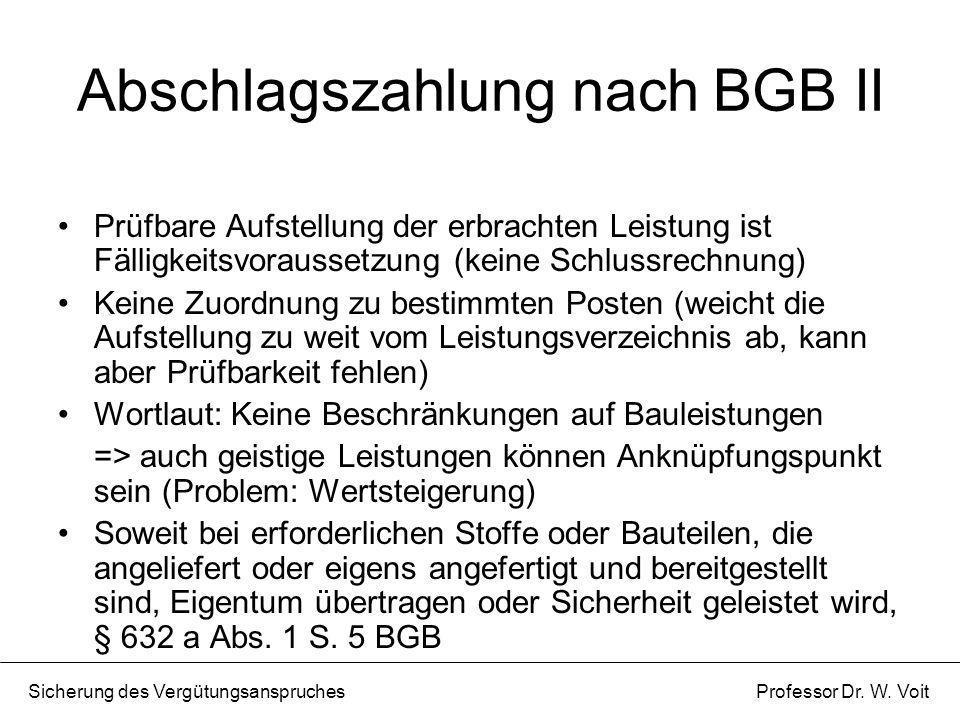 Abschlagszahlung nach BGB II Prüfbare Aufstellung der erbrachten Leistung ist Fälligkeitsvoraussetzung (keine Schlussrechnung) Keine Zuordnung zu best