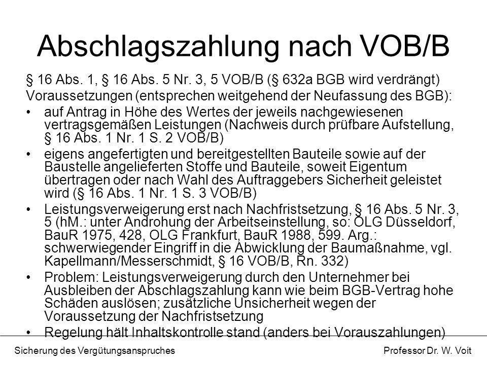 Abschlagszahlung nach VOB/B § 16 Abs. 1, § 16 Abs. 5 Nr. 3, 5 VOB/B (§ 632a BGB wird verdrängt) Voraussetzungen (entsprechen weitgehend der Neufassung