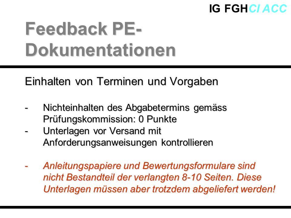 IG FGHCI ACC Einhalten von Terminen und Vorgaben -Nichteinhalten des Abgabetermins gemäss Prüfungskommission: 0 Punkte -Unterlagen vor Versand mit Anf