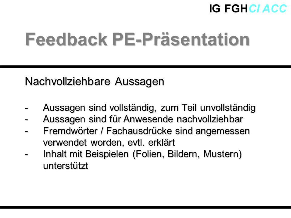 IG FGHCI ACC Nachvollziehbare Aussagen -Aussagen sind vollständig, zum Teil unvollständig -Aussagen sind für Anwesende nachvollziehbar -Fremdwörter /