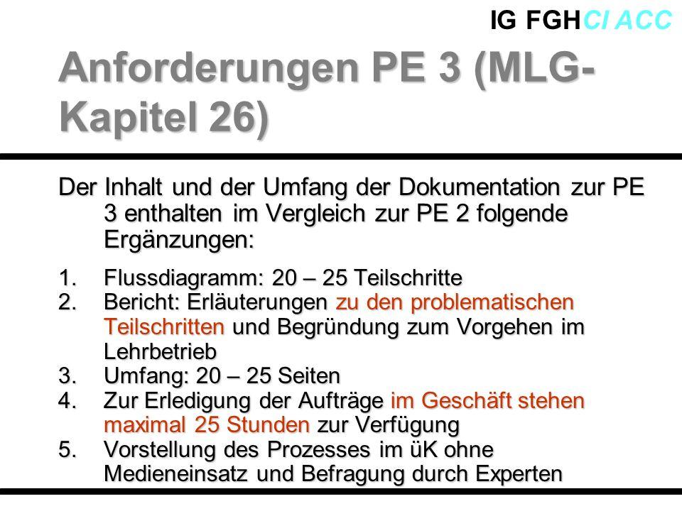 IG FGHCI ACC Der Inhalt und der Umfang der Dokumentation zur PE 3 enthalten im Vergleich zur PE 2 folgende Ergänzungen: 1.Flussdiagramm: 20 – 25 Teils