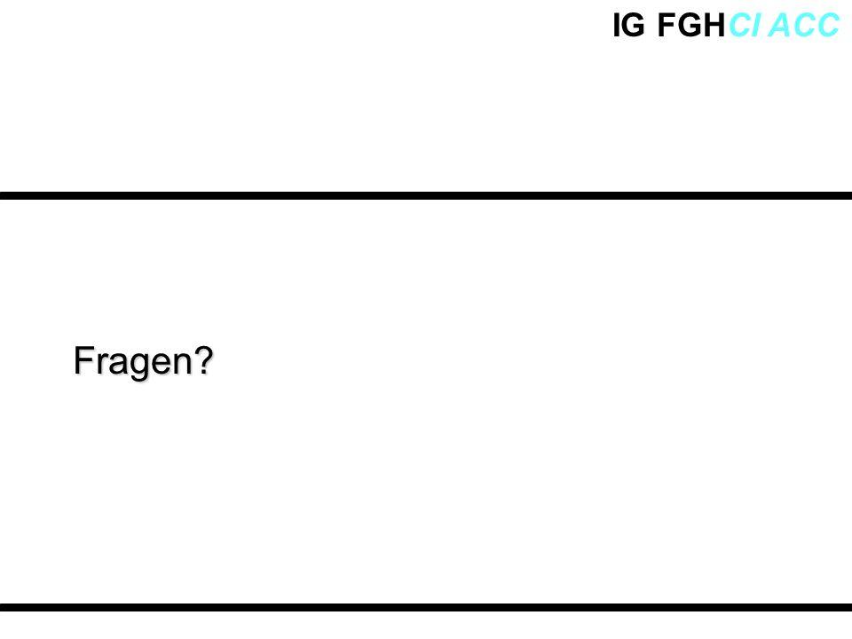 IG FGHCI ACCFragen?