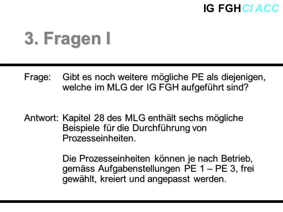 Frage: Gibt es noch weitere mögliche PE als diejenigen, welche im MLG der IG FGH aufgeführt sind? Antwort: Kapitel 28 des MLG enthält sechs mögliche B