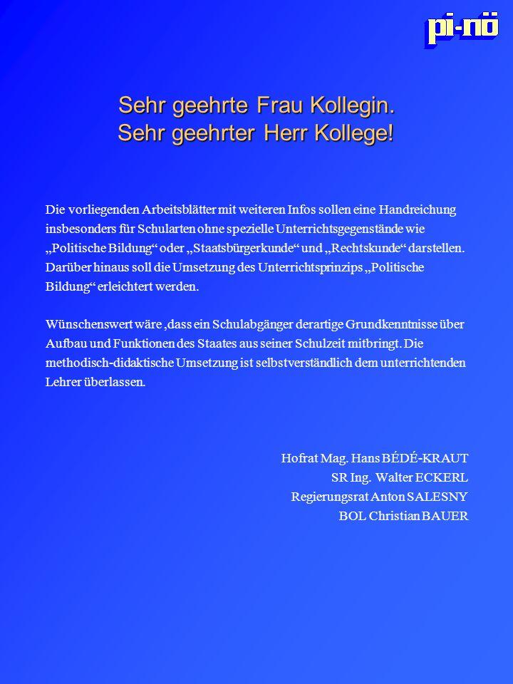 Der Bundesrat Österreich hat ein Zwei-Kammer System.