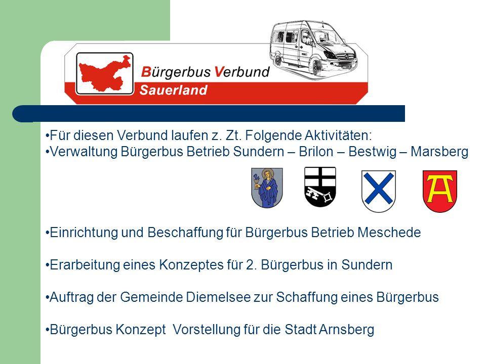 Für diesen Verbund laufen z. Zt. Folgende Aktivitäten: Verwaltung Bürgerbus Betrieb Sundern – Brilon – Bestwig – Marsberg Einrichtung und Beschaffung