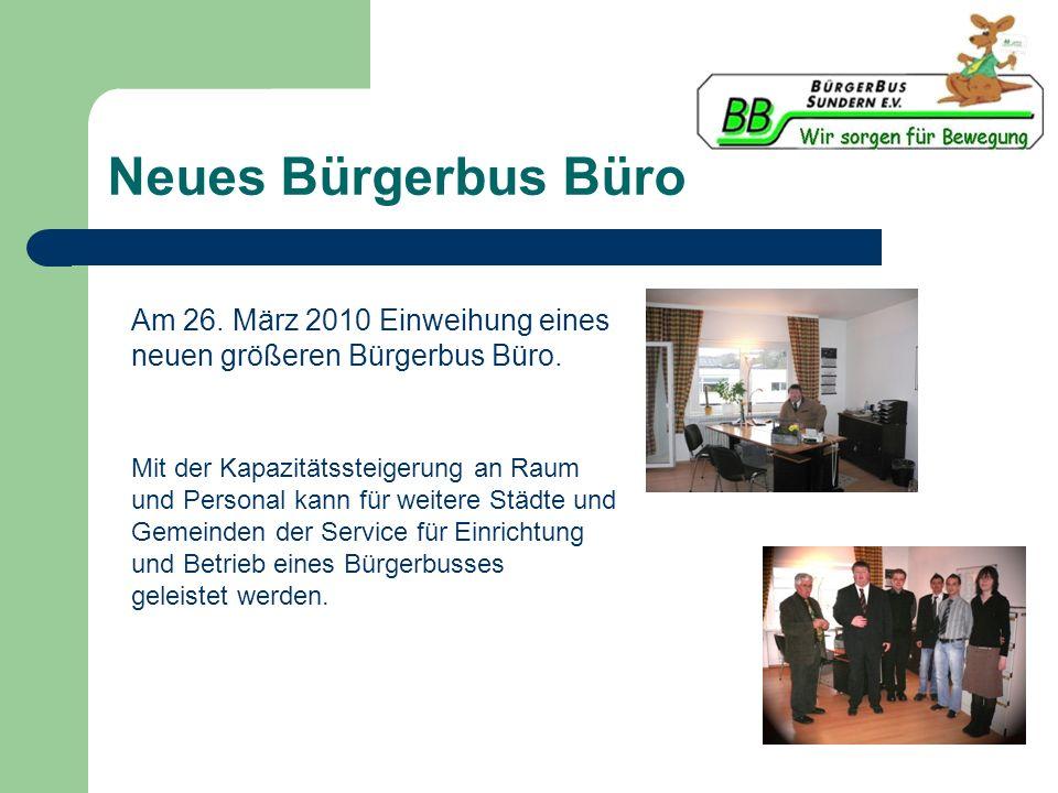 Neues Bürgerbus Büro Am 26. März 2010 Einweihung eines neuen größeren Bürgerbus Büro. Mit der Kapazitätssteigerung an Raum und Personal kann für weite