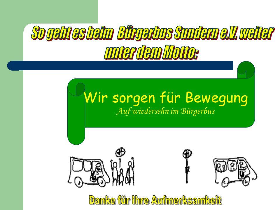 Wir sorgen für Bewegung Auf wiedersehn im Bürgerbus