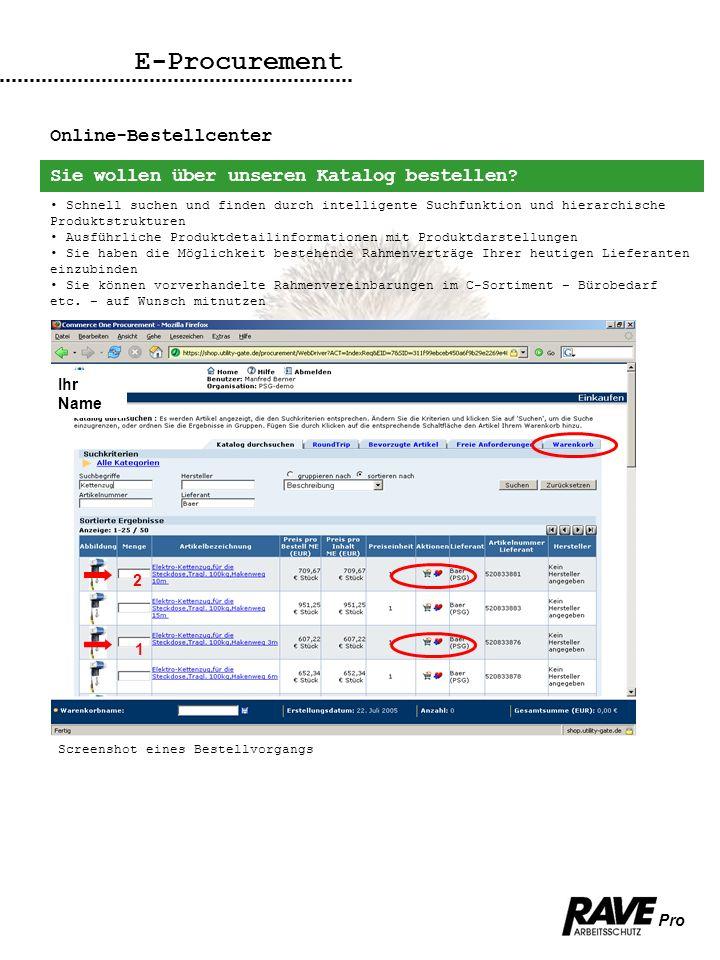 Pro E-Procurement Online-Bestellcenter Sie wollen über unseren Katalog bestellen? Schnell suchen und finden durch intelligente Suchfunktion und hierar