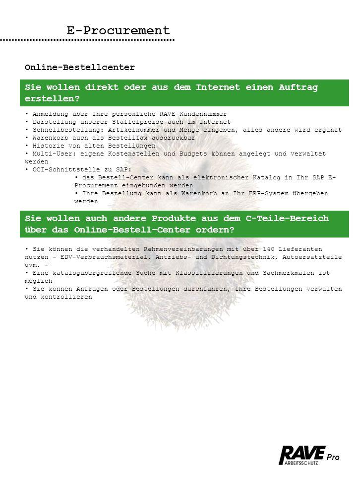 Pro E-Procurement Online-Bestellcenter Sie wollen direkt oder aus dem Internet einen Auftrag erstellen? Anmeldung über Ihre persönliche RAVE-Kundennum