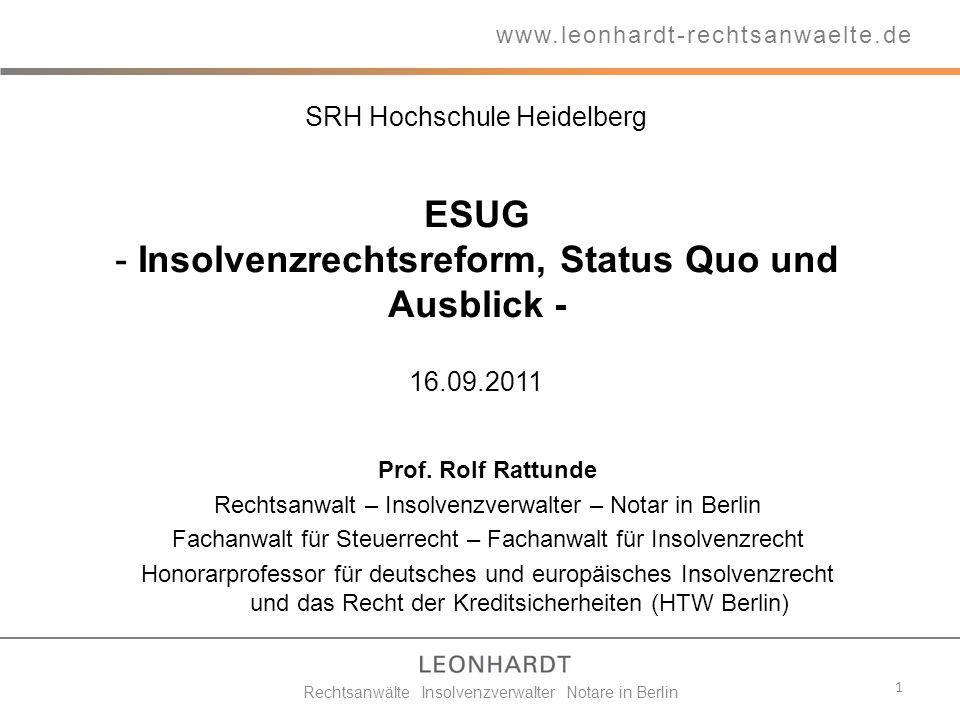 16.09.2011 Prof. Rolf Rattunde Rechtsanwalt – Insolvenzverwalter – Notar in Berlin Fachanwalt für Steuerrecht – Fachanwalt für Insolvenzrecht Honorarp