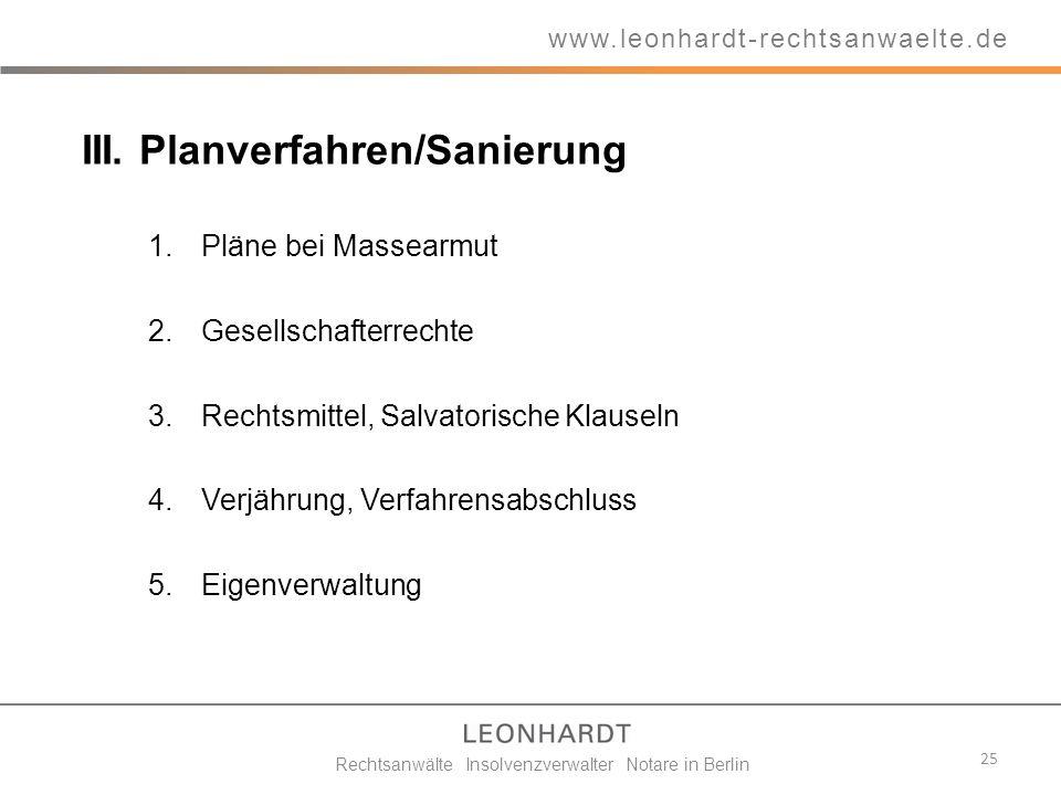 III. Planverfahren/Sanierung 1.Pläne bei Massearmut 2.Gesellschafterrechte 3.Rechtsmittel, Salvatorische Klauseln 4.Verjährung, Verfahrensabschluss 5.