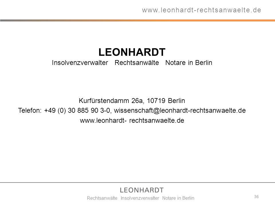 LEONHARDT Insolvenzverwalter Rechtsanwälte Notare in Berlin Kurfürstendamm 26a, 10719 Berlin Telefon: +49 (0) 30 885 90 3-0, wissenschaft@leonhardt-re