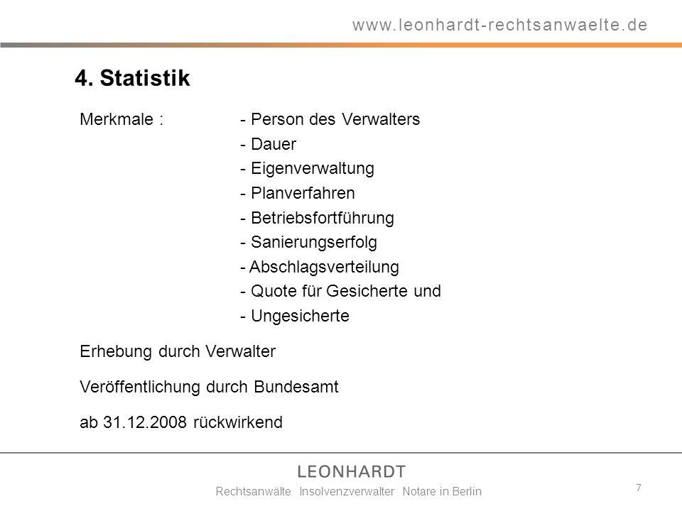 4. Statistik Merkmale :- Person des Verwalters - Dauer - Eigenverwaltung - Planverfahren - Betriebsfortführung - Sanierungserfolg - Abschlagsverteilun