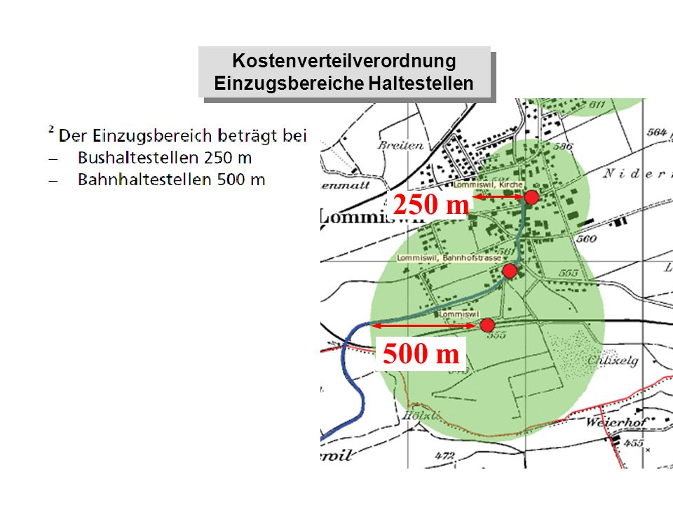 500 m 250 m Kostenverteilverordnung Einzugsbereiche Haltestellen Kostenverteilverordnung Einzugsbereiche Haltestellen