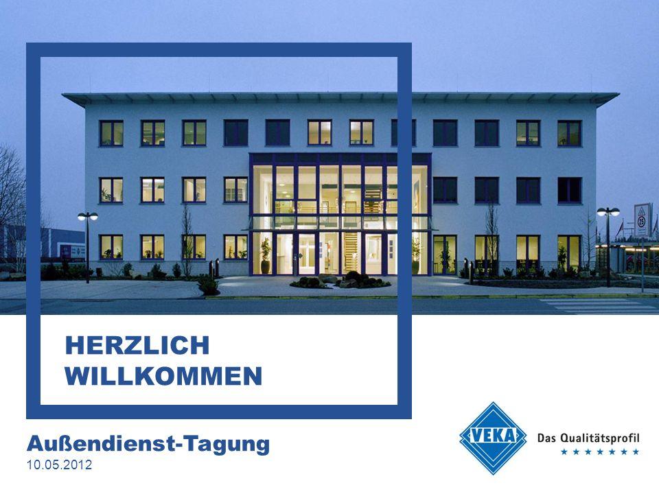 HERZLICH WILLKOMMEN Außendienst-Tagung 10.05.2012