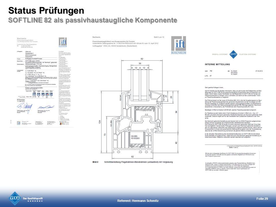 Referent: Hermann Schmitz Folie 29 Status Prüfungen SOFTLINE 82 als passivhaustaugliche Komponente