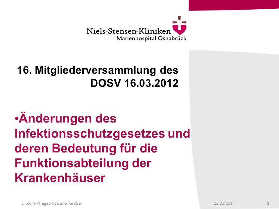 12.03.201411 Diplom-Pflegewirt Bernd Gruber 16.