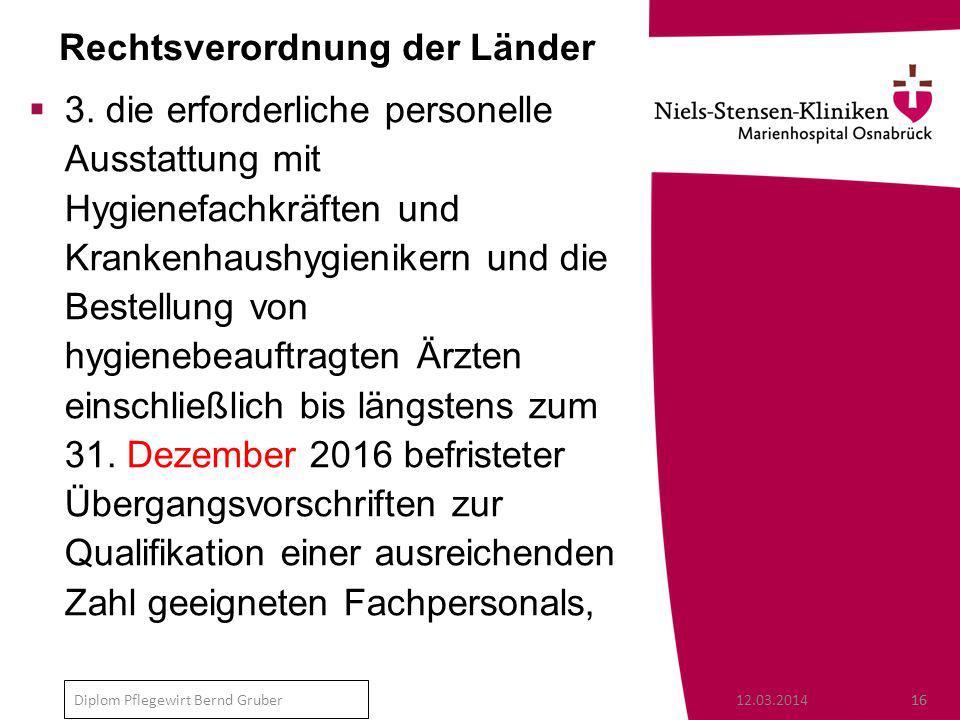 12.03.201416 Diplom Pflegewirt Bernd Gruber Rechtsverordnung der Länder 3.