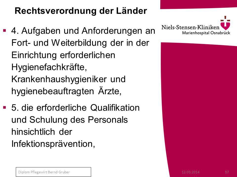 12.03.201417 Diplom Pflegewirt Bernd Gruber Rechtsverordnung der Länder 4.