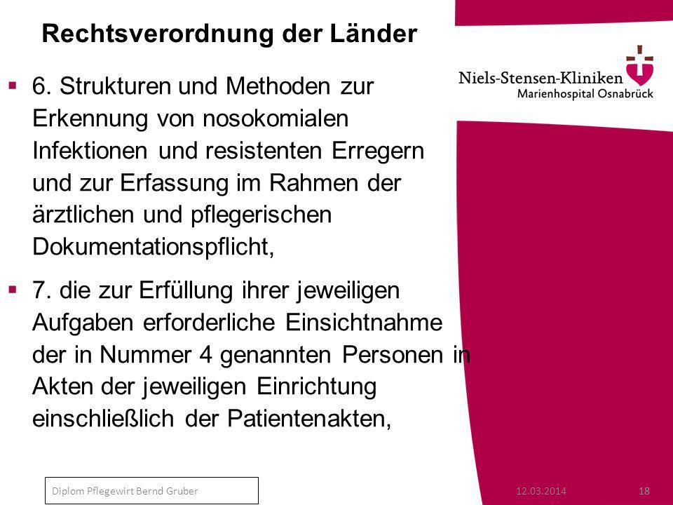 12.03.201418 Diplom Pflegewirt Bernd Gruber Rechtsverordnung der Länder 6.