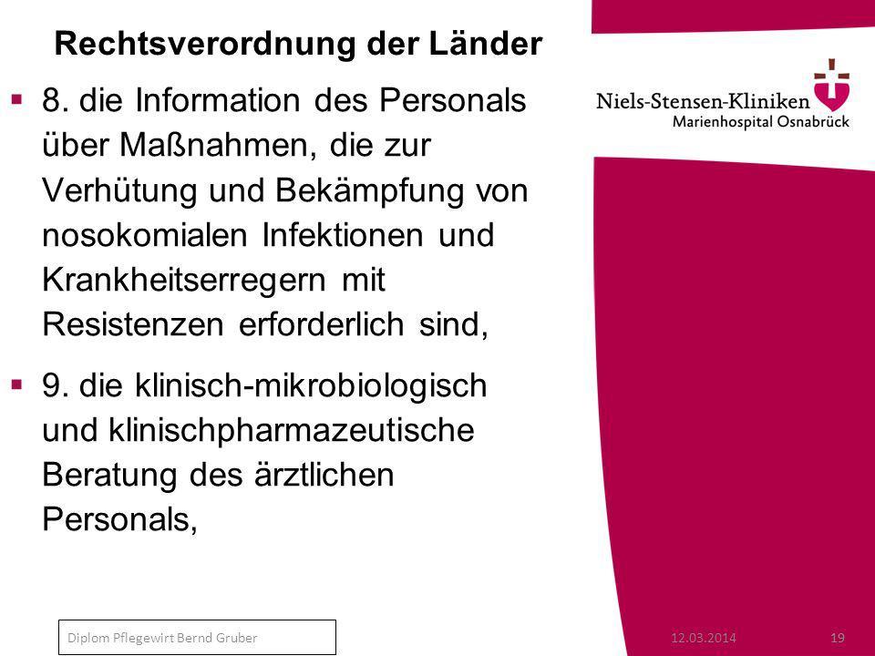 12.03.201419 Diplom Pflegewirt Bernd Gruber Rechtsverordnung der Länder 8.