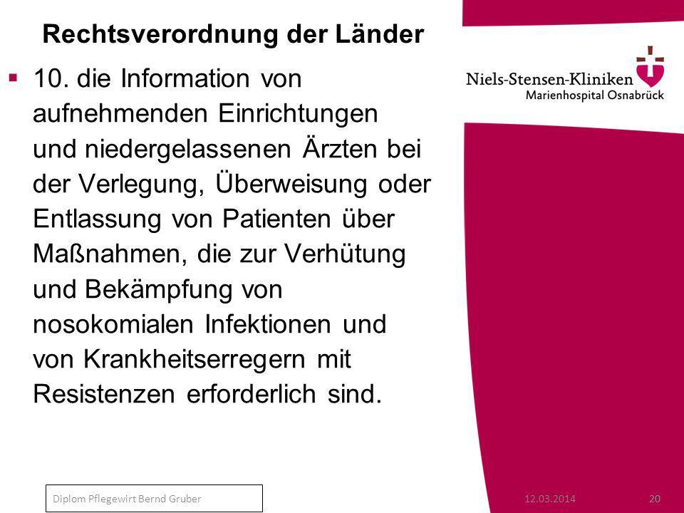 12.03.201420 Diplom Pflegewirt Bernd Gruber Rechtsverordnung der Länder 10.