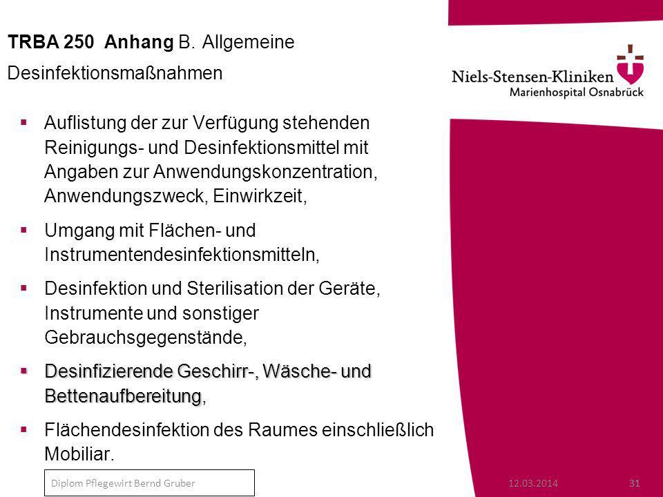 12.03.201431 Diplom Pflegewirt Bernd Gruber TRBA 250 Anhang B.