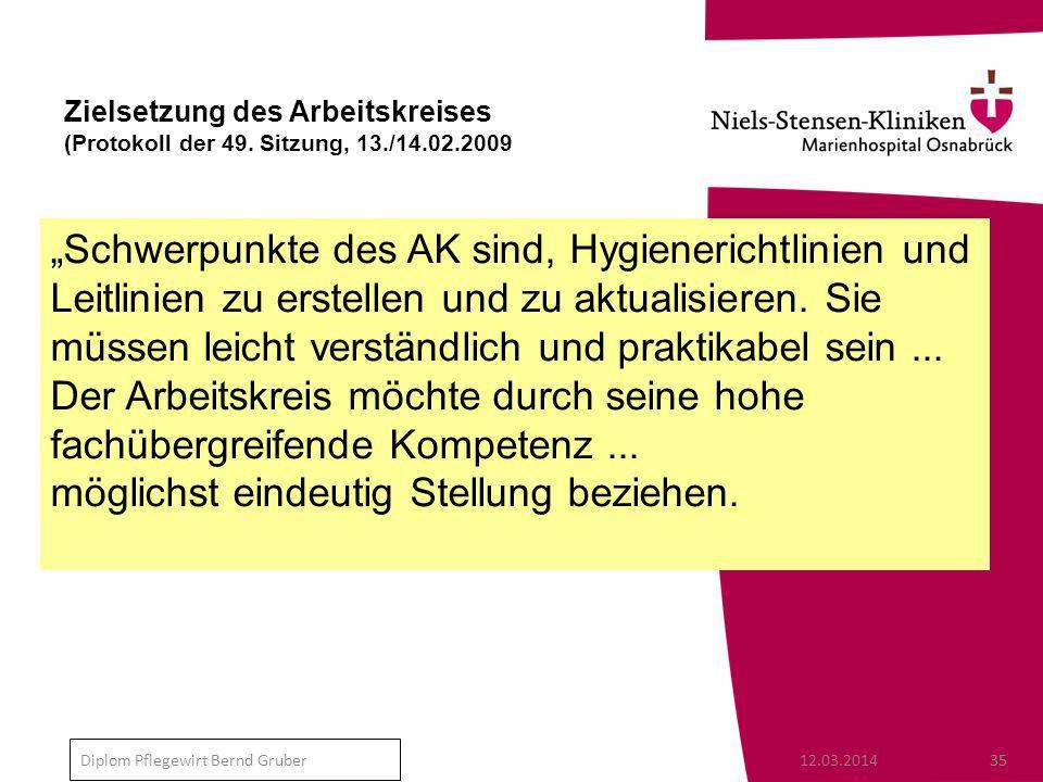 12.03.201435 Diplom Pflegewirt Bernd Gruber Zielsetzung des Arbeitskreises (Protokoll der 49.