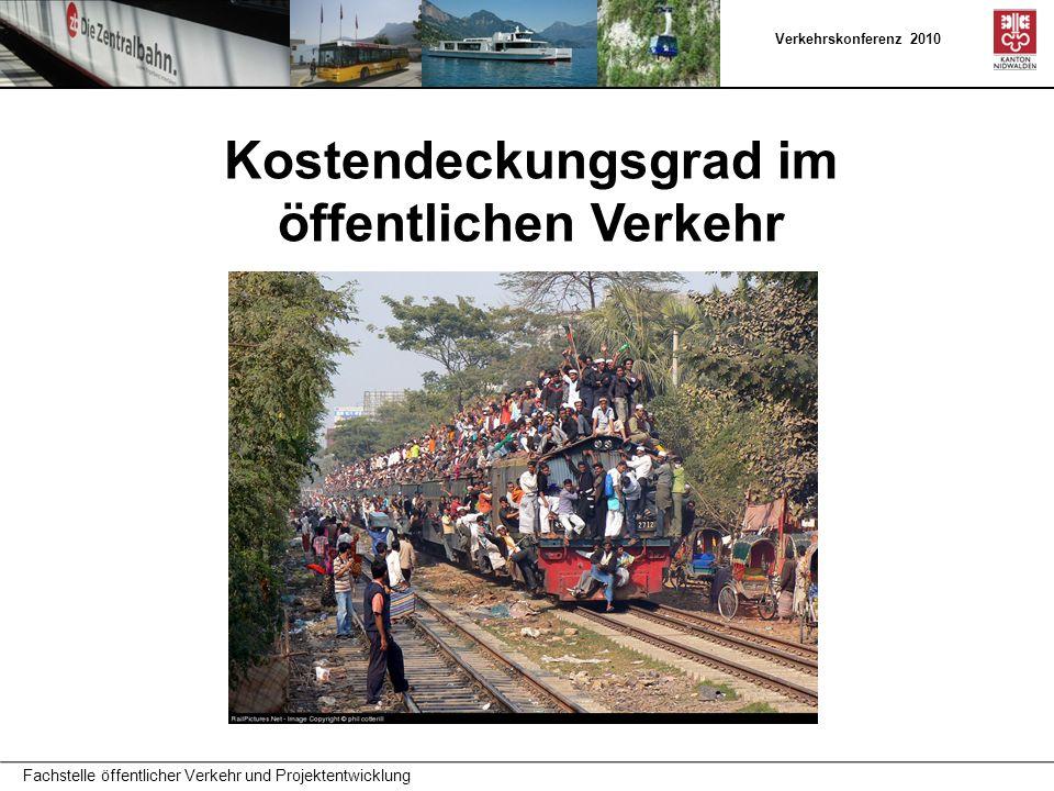 Verkehrskonferenz 2010 Kostendeckungsgrad im öffentlichen Verkehr Fachstelle öffentlicher Verkehr und Projektentwicklung