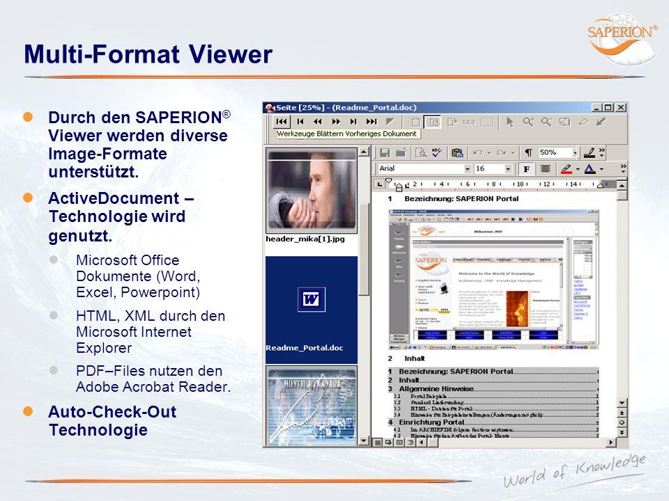 Multi-Format Viewer Durch den SAPERION ® Viewer werden diverse Image-Formate unterstützt. ActiveDocument – Technologie wird genutzt. Microsoft Office
