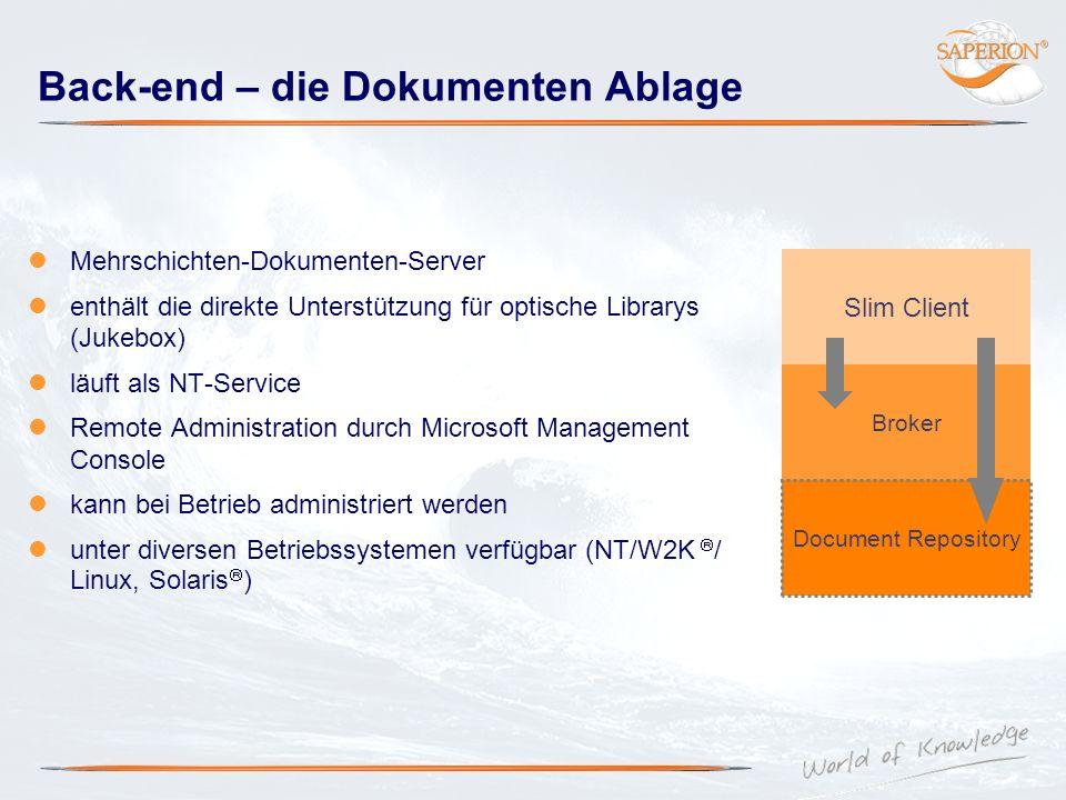 Back-end – die Dokumenten Ablage Mehrschichten-Dokumenten-Server enthält die direkte Unterstützung für optische Librarys (Jukebox) läuft als NT-Servic