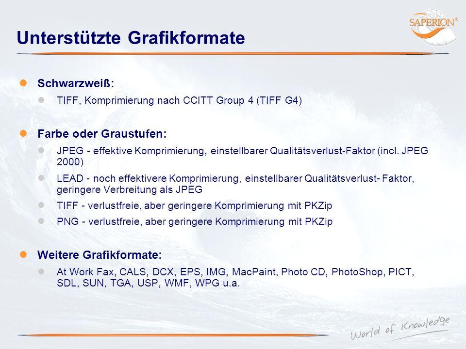Unterstützte Grafikformate Schwarzweiß: TIFF, Komprimierung nach CCITT Group 4 (TIFF G4) Farbe oder Graustufen: JPEG - effektive Komprimierung, einste