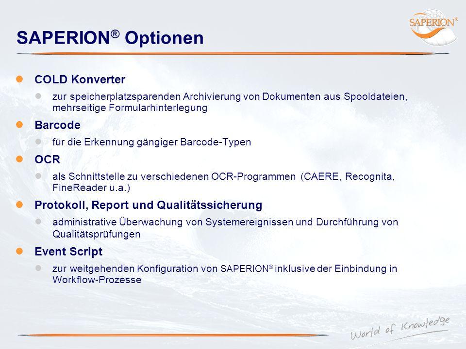 SAPERION ® Optionen COLD Konverter zur speicherplatzsparenden Archivierung von Dokumenten aus Spooldateien, mehrseitige Formularhinterlegung Barcode f