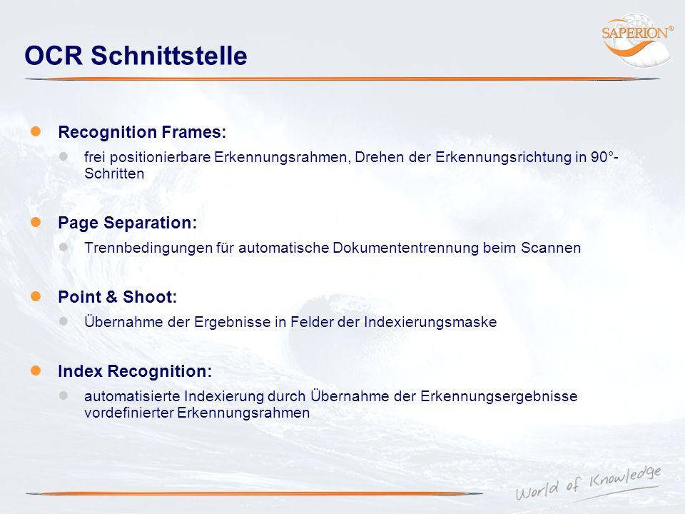 OCR Schnittstelle Recognition Frames: frei positionierbare Erkennungsrahmen, Drehen der Erkennungsrichtung in 90°- Schritten Page Separation: Trennbed