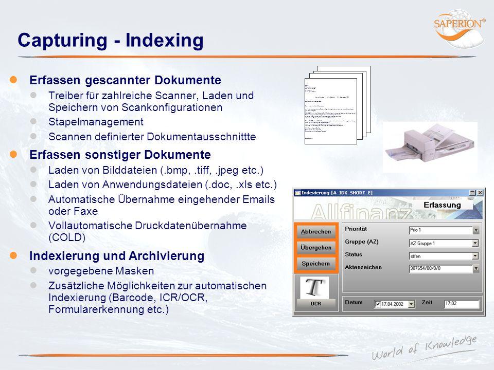 Capturing - Indexing Erfassen gescannter Dokumente Treiber für zahlreiche Scanner, Laden und Speichern von Scankonfigurationen Stapelmanagement Scanne