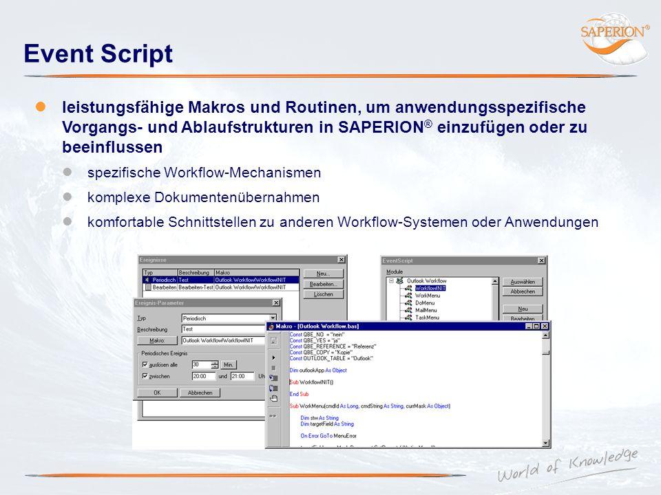 Event Script leistungsfähige Makros und Routinen, um anwendungsspezifische Vorgangs- und Ablaufstrukturen in SAPERION ® einzufügen oder zu beeinflusse