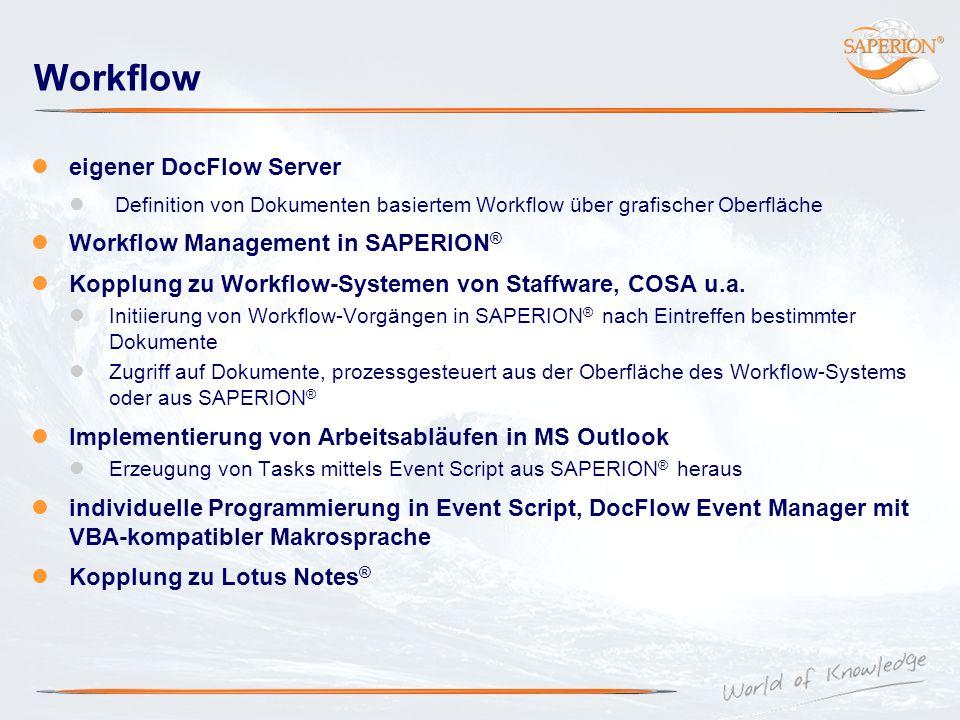 Workflow eigener DocFlow Server Definition von Dokumenten basiertem Workflow über grafischer Oberfläche Workflow Management in SAPERION ® Kopplung zu
