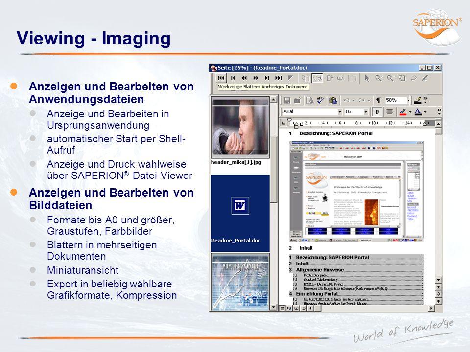 Viewing - Imaging Anzeigen und Bearbeiten von Anwendungsdateien Anzeige und Bearbeiten in Ursprungsanwendung automatischer Start per Shell- Aufruf Anz