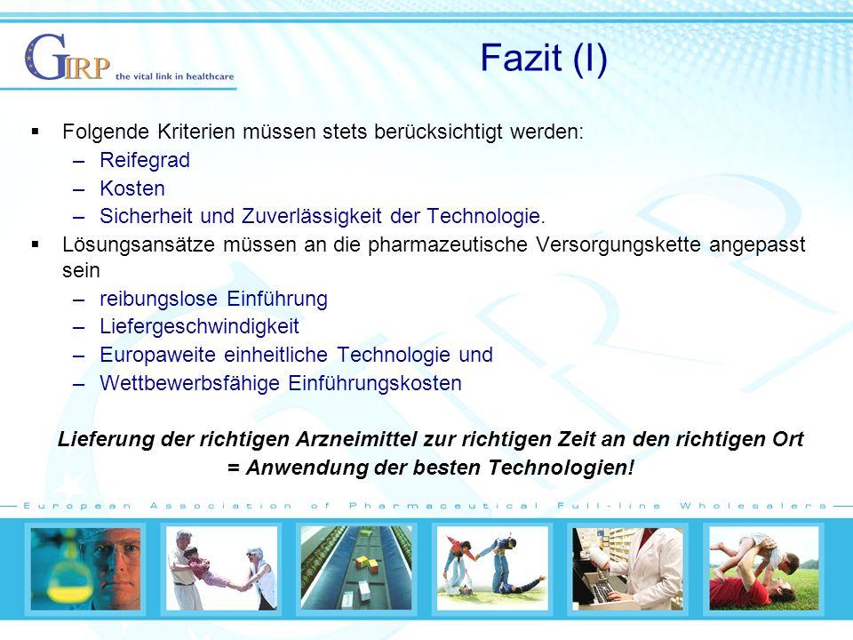 Fazit (I) Folgende Kriterien müssen stets berücksichtigt werden: –Reifegrad –Kosten –Sicherheit und Zuverlässigkeit der Technologie.