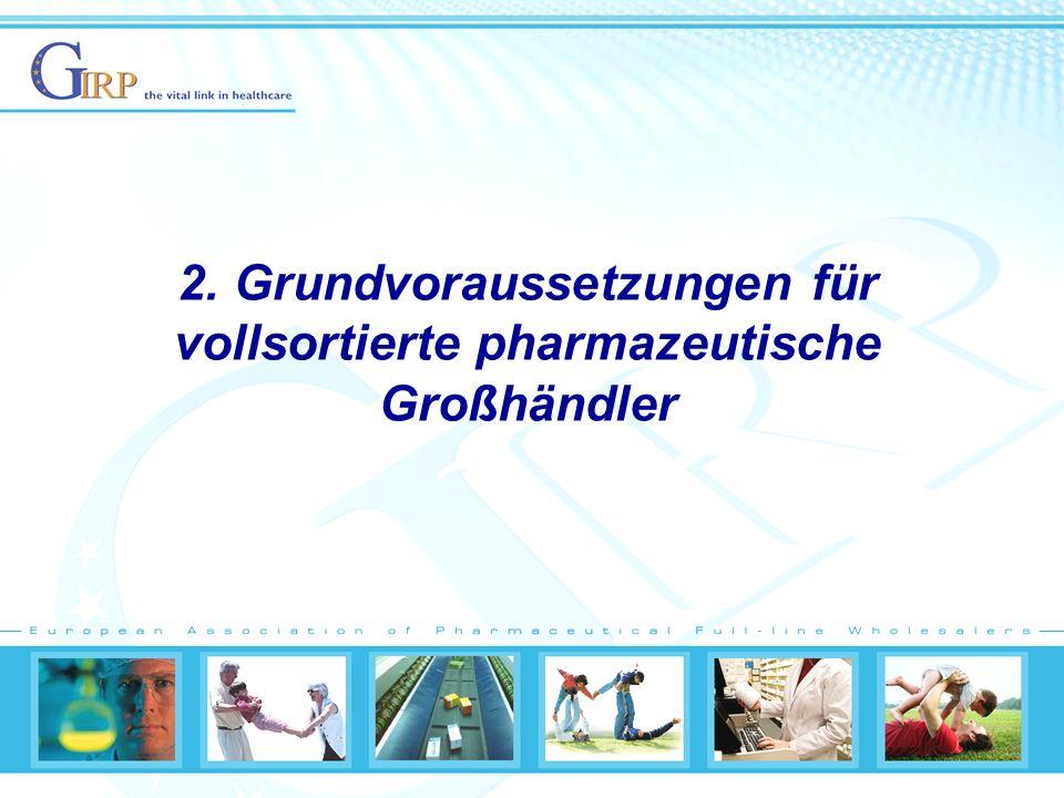 2. Grundvoraussetzungen für vollsortierte pharmazeutische Großhändler