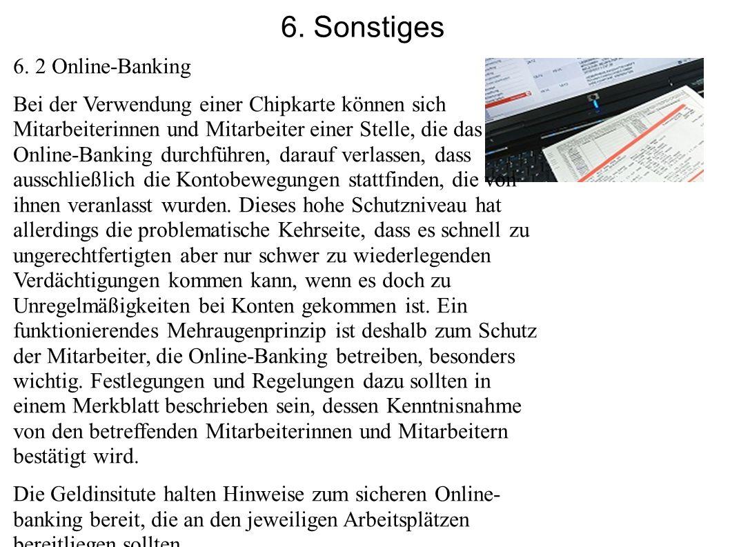 6. Sonstiges 6. 2 Online-Banking Bei der Verwendung einer Chipkarte können sich Mitarbeiterinnen und Mitarbeiter einer Stelle, die das Online-Banking