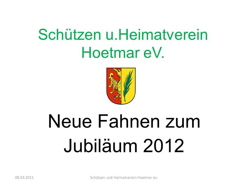 Als Beispiel: Fahne links befestigt 08.03.2011Schützen und Heimatverein Hoetmar ev.