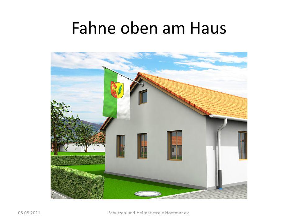 Fahne oben am Haus 08.03.2011Schützen und Heimatverein Hoetmar ev.
