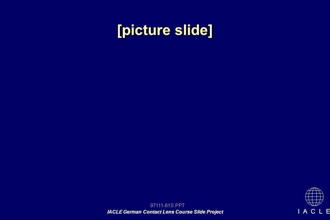 97111-61S.PPT IACLE German Contact Lens Course Slide Project I A C L E [picture slide]