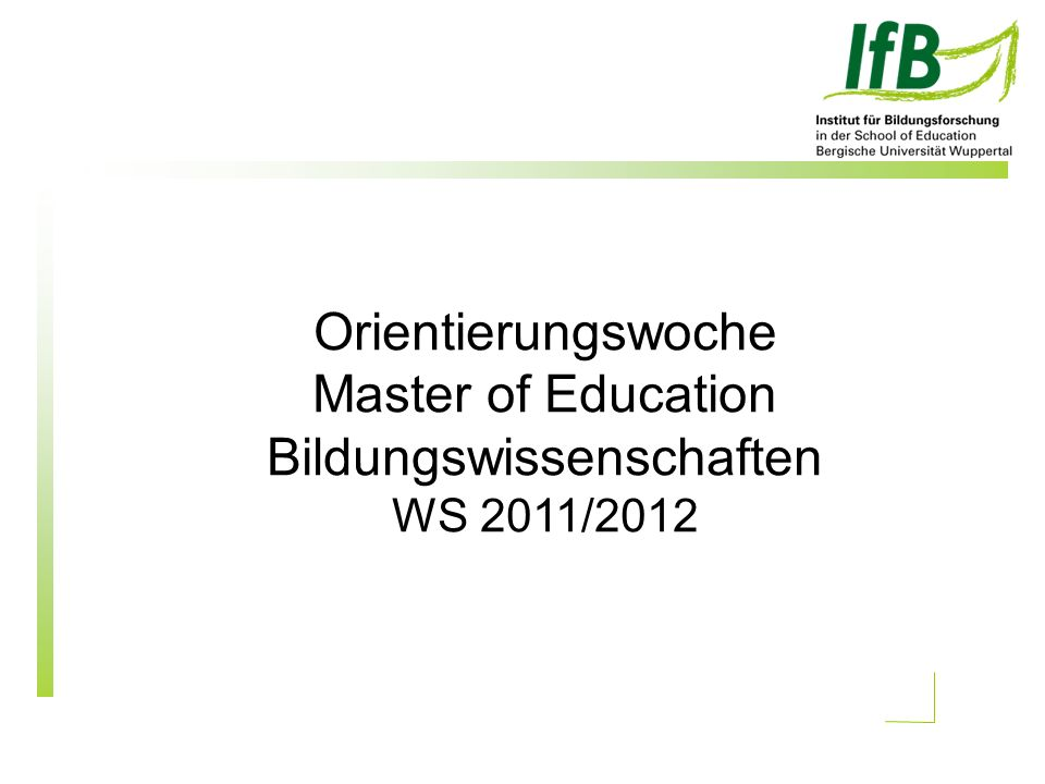 Orientierungswoche Master of Education Bildungswissenschaften WS 2011/2012