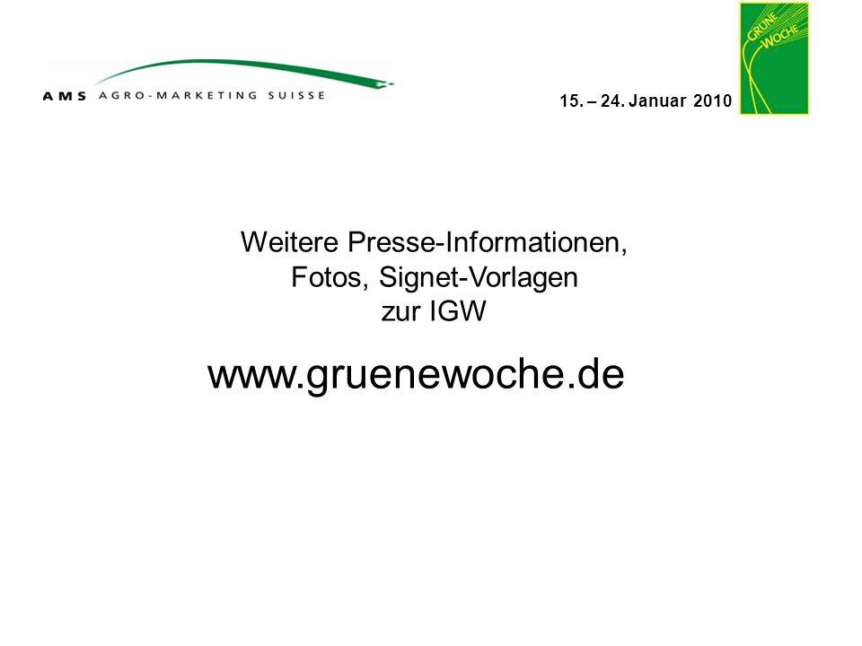 15. – 24. Januar 2010 Weitere Presse-Informationen, Fotos, Signet-Vorlagen zur IGW www.gruenewoche.de