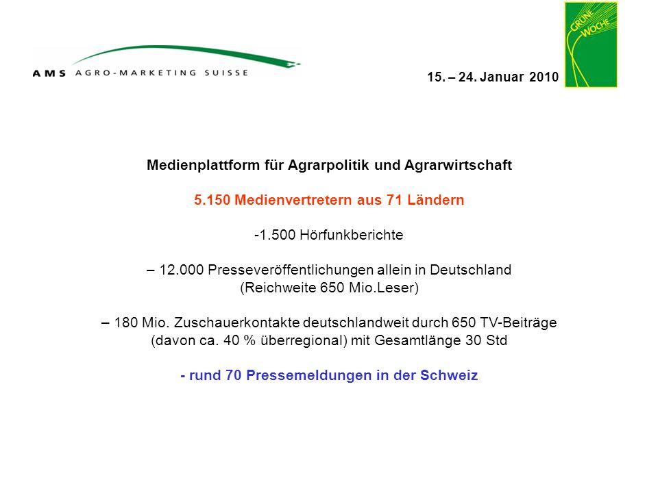 15. – 24. Januar 2010 Medienplattform für Agrarpolitik und Agrarwirtschaft 5.150 Medienvertretern aus 71 Ländern -1.500 Hörfunkberichte – 12.000 Press