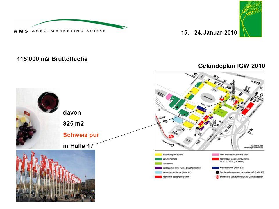 15. – 24. Januar 2010 Geländeplan IGW 2010 115000 m2 Bruttofläche davon 825 m2 Schweiz pur in Halle 17