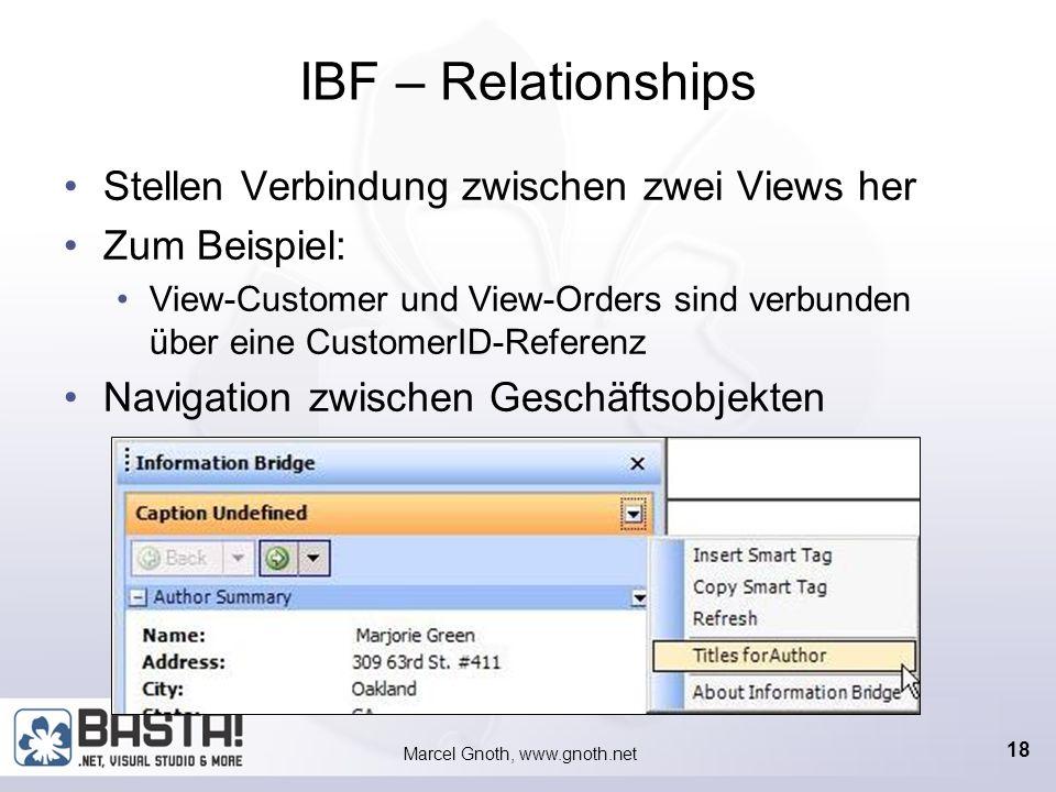 Marcel Gnoth, www.gnoth.net 17 IBF – References Ähnlich einem Primärschlüssel Ermöglichen Zugriff auf eine bestimmte Entität ViewLocator Mehrere Refer