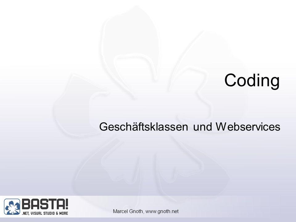 Marcel Gnoth, www.gnoth.net 27 Test-Methoden Webservices haben komplexe Datentypen als Parameter (Referenzen,…) Können nicht direkt mit dem IE getestet werden Deshalb Testmethoden mit einfachen Parametern [WebMethod] public Customer GetCustomerTest(string strCustomerID) {...